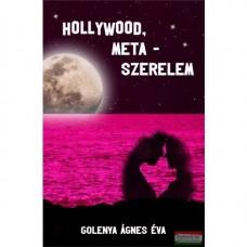 GOLENYA ÁGNES ÉVA - HOLLYWOOD, META-SZERELEM
