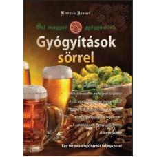 Gyógyítások sörrel - Ősi magyar gyógymódok I. Kovács József