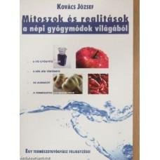 Kovács József -Mítoszok és realitások a népi gyógymódok világából
