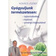 Kovács Jozsef - Gyógyuljunk Természetesen