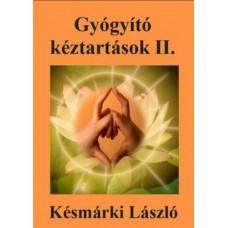 Késmárki László - Gyógyító kéztartások II