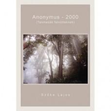 Szőke Lajos - Anonymus 2000
