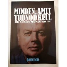 David Icke - Minden, amit tudnod kell, de sosem mondták el