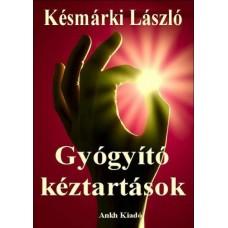 Késmárki László - Gyógyító kéztartások
