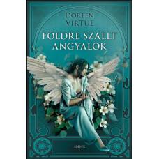 Doreen Virtue FÖLDRE SZÁLLT ANGYALOK