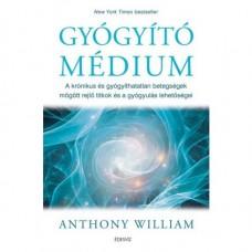 Anthony William GYÓGYÍTÓ MÉDIUM