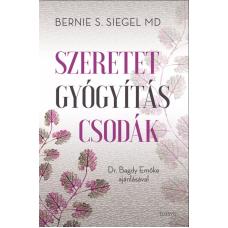 Bernie S. Siegel SZERETET GYÓGYÍTÁS CSODÁK