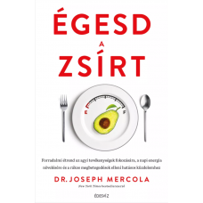 Dr. Joseph Mercola ÉGESD A ZSÍRT