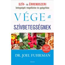 Joel Fuhrman, M.D. VÉGE A SZÍVBETEGSÉGNEK